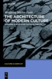 The Architecture of Modern Culture - Towards a Narrative Cultural Theory.