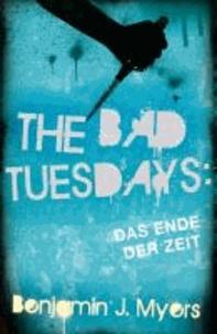 The Bad Tuesdays - Das Ende der Zeit.