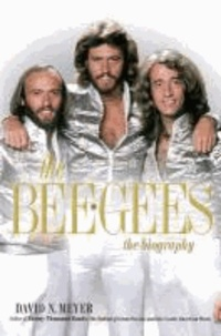The Bee Gees: The Biography.