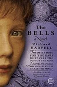 The Bells - A Novel.