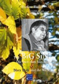 The BiG SIN - Die Lust zum Sündigen - Mary Daly und ihr Werk.