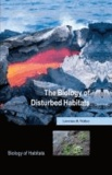 The Biology of Disturbed Habitats.