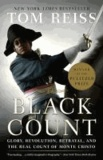 The Black Count - Glory, Revolution, Betrayal, and the Real Count of Monte Cristo.
