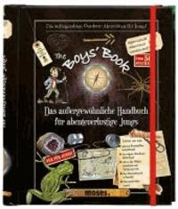 The Boys' Book - Das außergewöhnliche Handbuch für abenteuerliche Jungs.