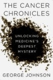 The Cancer Chronicles - Unlocking Medicine's Deepest Mystery.