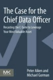The Case for the Top Data Job - Rethinking the Essence of a Critically Lacking Business Function.