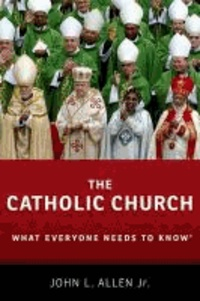 The Catholic Church - What Everyone Needs to Know.