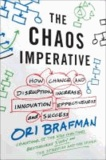 The Chaos Imperative - How Chance and Disruption Increase Innovation, Effectiveness, and Success.