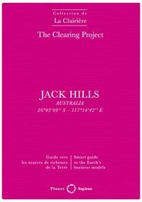 The Clearing Project - Jack Hills - Guide vers les sources de richesse de la Terre.
