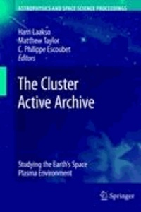 Harri Laakso - The Cluster Active Archive - Studying the Earth's Space Plasma Environment.