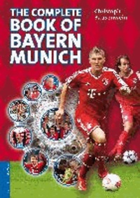 The complete book of Bayern Munich.