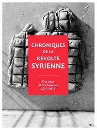 Galabria.be Chroniques de la révolte syrienne - Des lieux et des hommes 2011-2015 Image