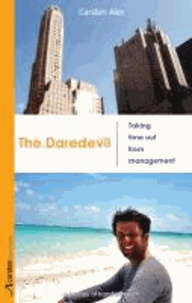 The Daredevil - Taking time out from management - a journey of transformation.