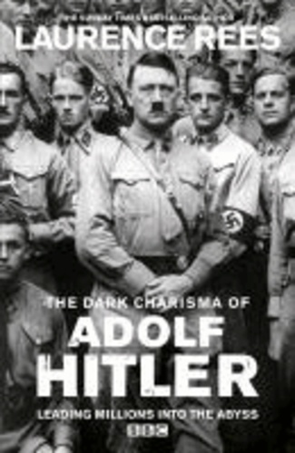 The Dark Charisma of Adolf Hitler - Leading Millions into the Abyss.