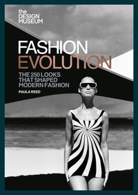 The Design Museum – Fashion Evolution - The 250 looks that shaped modern fashion.