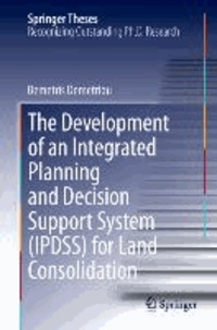 The Development of an Integrated Planning and Decision Support System (IPDSS) for Land Consolidation.