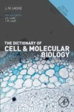 John M. Lackie - The Dictionary of Cell & Molecular Biology.