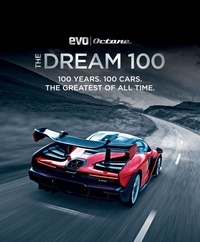 The Dream 100 from evo and Octane - 100 years. 100 cars. The greatest of all time..