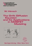 The Drift Diffusion Equation and Its Applications in MOSFET Modeling.