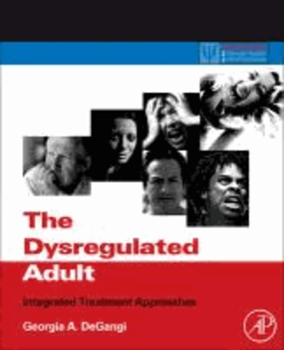 The Dysregulated Adult - Integrated Treatment Approaches.