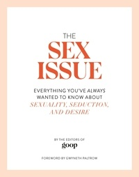 The Editors of Goop et Gwyneth Paltrow - The Sex Issue.