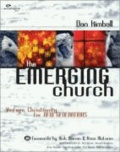 The Emerging Church: Vintage Christianity for New Generations.