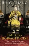 The Empress Dowager Cixi - The Concubine Who Launched Modern China.