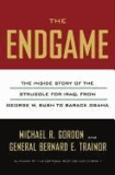 The End Game - The Inside Story of the Struggle for Iraq, from George W. Bush to Barack Obama.