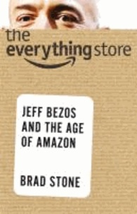 The Everything Store - Jeff Bezos and the Age of Amazon.