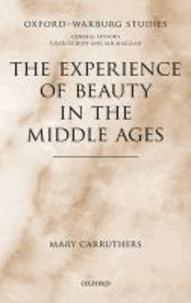The Experience of Beauty in the Middle Ages.