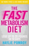 The Fast Metabolism Diet - Unleash Your Body's Natural Fat-Burning Power and Lose 20lbs in 4 Weeks.