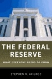 The Federal Reserve - What Everyone Needs to Know.