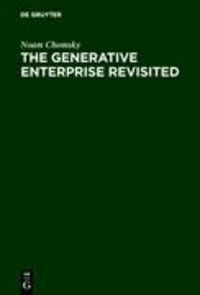 The Generative Enterprise Revisited - Discussions with Riny Huybregts, Henk van Riemsdijk, Naoki Fukui and Mihoko Zushi.