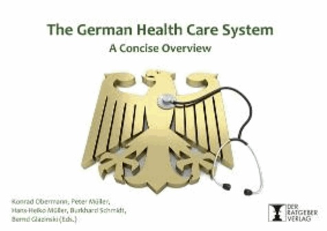 The German Health Care System - A Concise Overview.