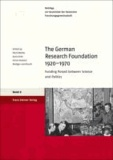 The German Research Foundation 1920-1970 - Funding Poised between Science and Politics.