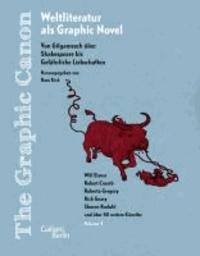 The Graphic Canon 01. Von Gilgamesch über Shakespeare bis Gefährliches Liebschaften.