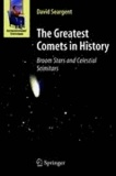 The Greatest Comets in History - Broom Stars and Celestial Scimitars.