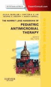 The Harriet Lane Handbook of Pediatric Antimicrobial Therapy - Mobile Medicine Series. Expert Consult: Online + Print.