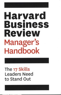 The Harvard business review - Harvard Business Review Manager's Handbook - The 17 Skills Leaders Need to Stand Out.