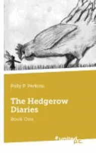 The Hedgerow Diaries - Book One.