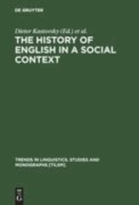 The History of English in a Social Context - A Contribution to Historical Sociolinguistics.