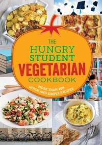 The Hungry Student Vegetarian Cookbook - More Than 200 Quick and Simple Recipes.