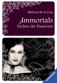 The Immortals 01. Tochter der Finsternis.