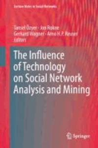 The Influence of Technology on Social Network Analysis and Mining.