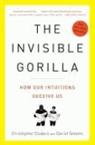 The Invisible Gorilla - How Our Intuitions Deceive Us.