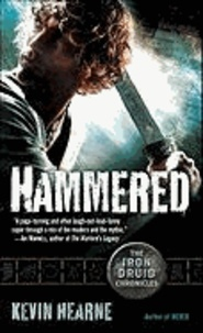 The Iron Druid Chronicles 3. Hammered.