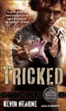The Iron Druid Chronicles 4. Tricked.