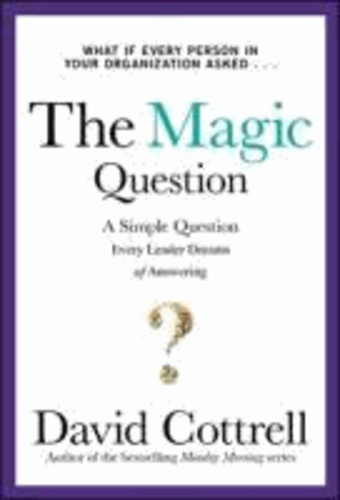 The Magic Question - A Simple Question Every Leader Dreams.