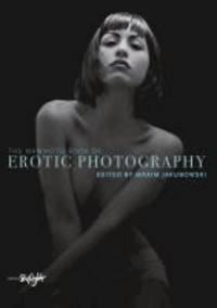 Maxim Jakubowski - The Mammoth Book of Hot Erotic Photography - Autorisierte engl. Originalausgabe..
