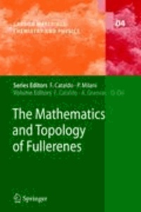 Franco Cataldo - The Mathematics and Topology of Fullerenes.